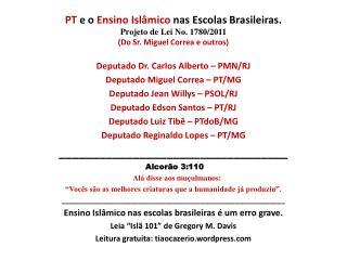 Deputado Dr. Carlos Alberto – PMN/RJ Deputado Miguel Correa – PT/MG