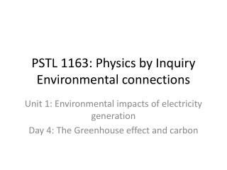 PSTL 1163: Physics by Inquiry Environmental connections