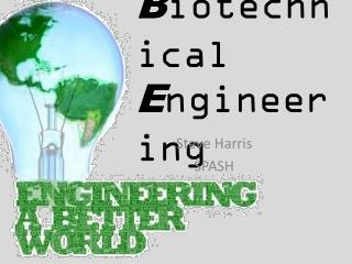 B iotechnical  E ngineering