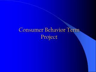 Consumer Behavior Term Project