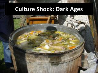 Culture Shock: Dark Ages