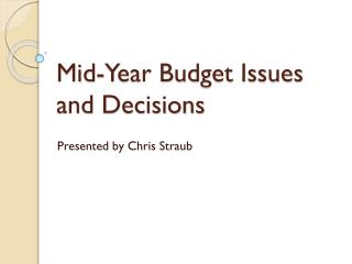 Mid-Year Budget Issues and Decisions