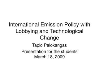 International Emission Policy with Lobbying and Technological Change