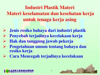 Industri Plastik Materi   Materi  keselamatan dan kesehatan kerja untuk tenaga kerja asing