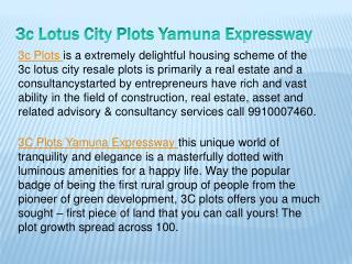 3C plots,3c lotus city yamuna expressway 9910007460
