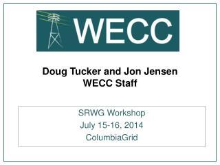 Doug  Tucker and  Jon Jensen WECC Staff