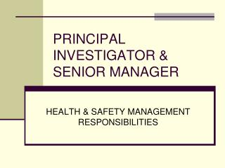 PRINCIPAL INVESTIGATOR & SENIOR MANAGER