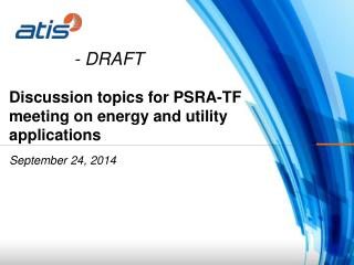 Discussion topics for PSRA-TF meeting on  energy and utility applications