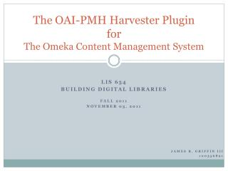 The OAI-PMH Harvester Plugin for The Omeka Content Management System