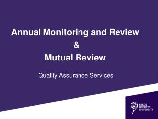 Annual Monitoring and Review  &  Mutual Review