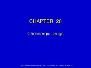 CHAPTER  20 Cholinergic Drugs