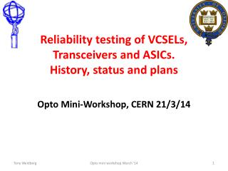 Reliability testing of VCSELs, Transceivers and ASICs.  History, status and plans