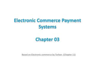 Electronic Commerce Payment Systems Chapter  03
