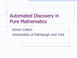 Automated Discovery in  Pure Mathematics