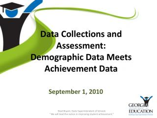 Data Collections and Assessment:  Demographic Data Meets Achievement Data
