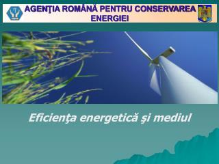 AGENTIA ROM NA PENTRU CONSERVAREA ENERGIEI