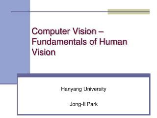 Computer Vision – Fundamentals of Human Vision