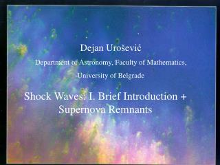 Dejan Uro evic Department of Astronomy, Faculty of Mathematics,  University of Belgrade