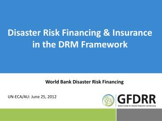 Disaster Risk Financing & Insurance in the DRM Framework