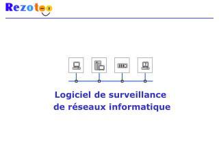 Logiciel de surveillance  de réseaux informatique