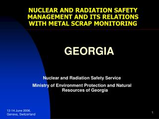NUCLEAR AND RADIATION SAFETY MANAGEMENT AND ITS RELATIONS WITH METAL SCRAP MONITORING