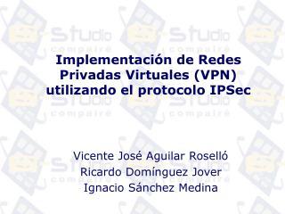 Implementación de Redes Privadas Virtuales (VPN) utilizando el protocolo IPSec