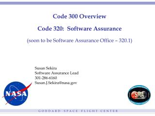 Code 300 Overview Code 320:  Software Assurance (soon to be Software Assurance Office – 320.1)