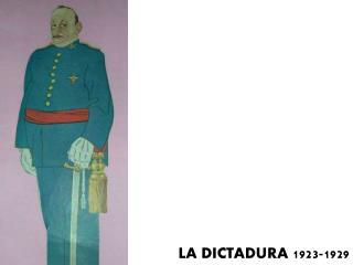LA DICTADURA 1923-1929