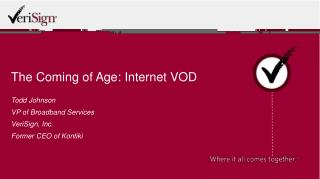 The Coming of Age: Internet VOD