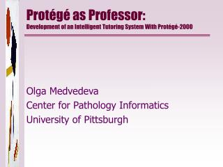 Protégé as Professor: Development of an Intelligent Tutoring System With Protégé-2000