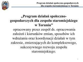 Program działań społeczno-gospodarczych  dla zespołu staromiejskiego w Toruniu