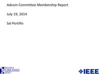 Adcom  Committee Membership Report July 19, 2014 Sal Portillo