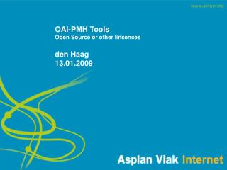 OAI-PMH Tools Open Source or other linsences den Haag  13.01.2009