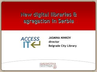 New digital libraries & agregation in Serbia