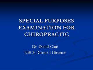 SPECIAL PURPOSES EXAMINATION FOR CHIROPRACTIC