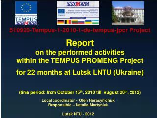 510920-Tempus-1-2010-1-de-tempus-jpcr  Р roject  Report on the performed activities