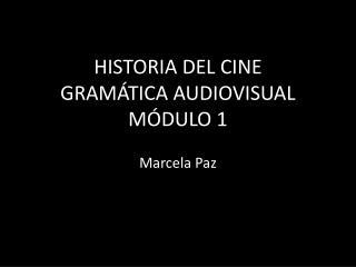 HISTORIA DEL CINE GRAM TICA AUDIOVISUAL M DULO 1