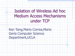 Isolation of Wireless Ad hoc Medium Access Mechanisms under TCP
