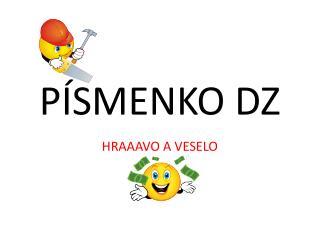 PÍSMENKO DZ