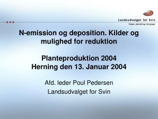 Afd. leder Poul Pedersen Landsudvalget for Svin