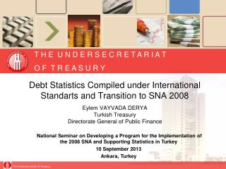 Debt Statistics Compiled under International Standarts and Transition to SNA 2008