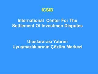 ICSID TAHKİMİ