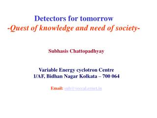 Detectors for tomorrow -Quest of knowledge and need of society-