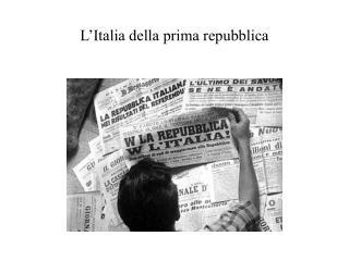 L�Italia della prima repubblica
