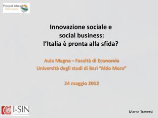 Innovazione sociale e  social business:  l'Italia è pronta alla sfida?