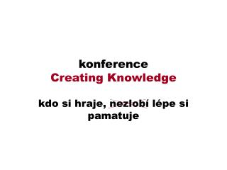 konference Creating Knowledge