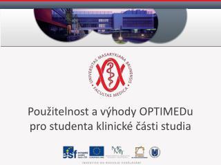 Použitelnost a výhody  OPTIMEDu pro studenta klinické části studia