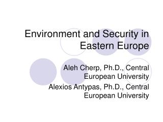 Environment and Security in Eastern Europe