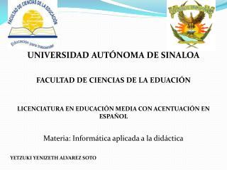 UNIVERSIDAD AUTÓNOMA DE SINALOA FACULTAD DE CIENCIAS DE LA EDUACIÓN