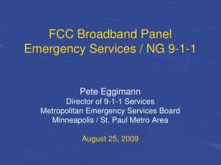 FCC Broadband Panel Emergency Services / NG 9-1-1